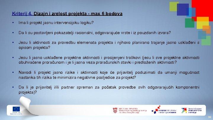 Kriterij 4. Dizajn i zrelost projekta - max 6 bodova • Ima li projekt