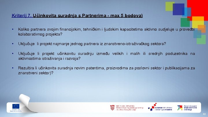 Kriterij 7. Učinkovita suradnja s Partnerima - max 5 bodova) • Koliko partnera svojim