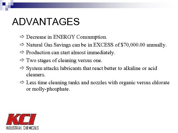 ADVANTAGES ð ð ð Decrease in ENERGY Consumption. Natural Gas Savings can be in