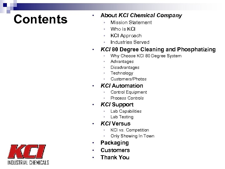 Contents • About KCI Chemical Company • • • KCI 80 Degree Cleaning and