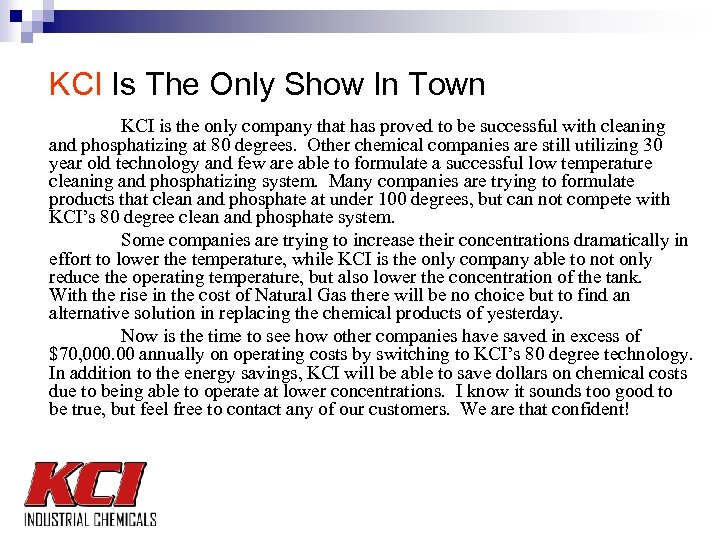 KCI Is The Only Show In Town KCI is the only company that has