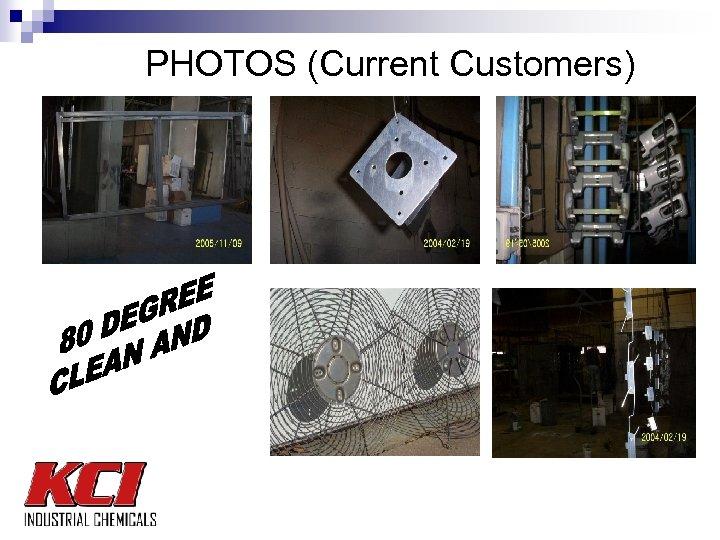 PHOTOS (Current Customers)