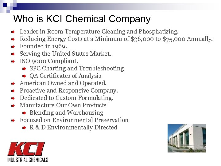 Who is KCI Chemical Company Leader in Room Temperature Cleaning and Phosphatizing. Reducing Energy