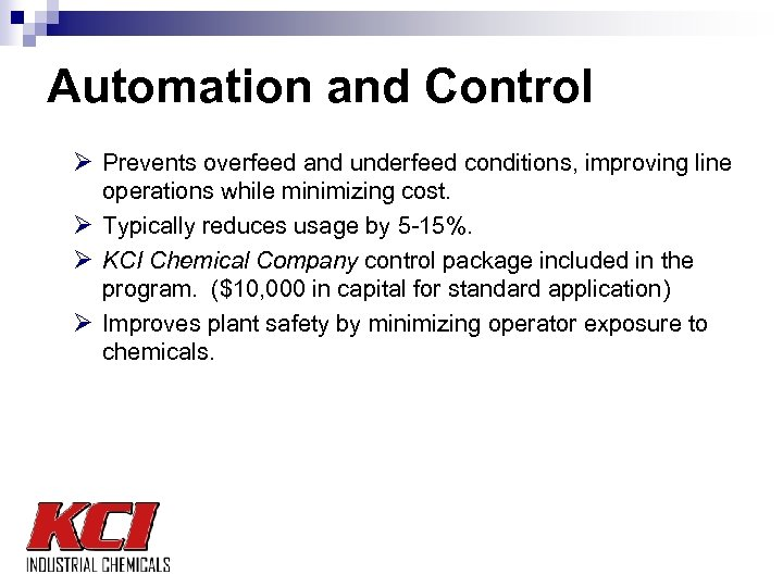 Automation and Control Ø Prevents overfeed and underfeed conditions, improving line operations while minimizing