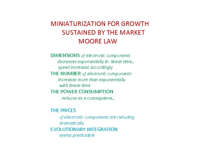 MINIATURIZATION FOR GROWTH SUSTAINED BY THE MARKET MOORE LAW DIMENSIONS of electronic components decreases
