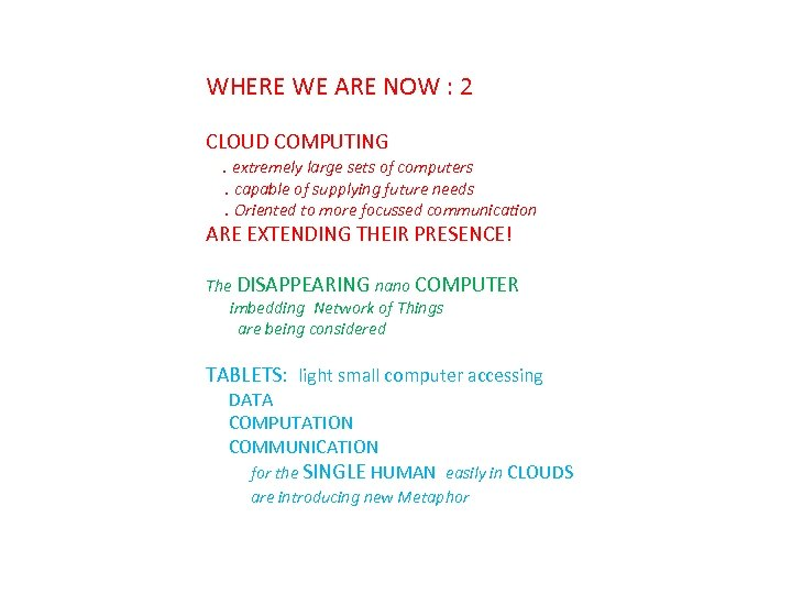 WHERE WE ARE NOW : 2 CLOUD COMPUTING . extremely large sets of computers