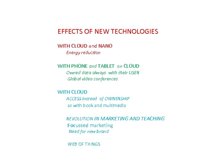 EFFECTS OF NEW TECHNOLOGIES WITH CLOUD and NANO Energy reduction WITH PHONE and TABLET