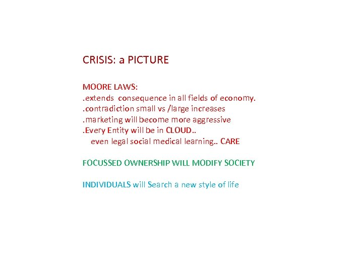 CRISIS: a PICTURE MOORE LAWS: . extends consequence in all fields of economy. .