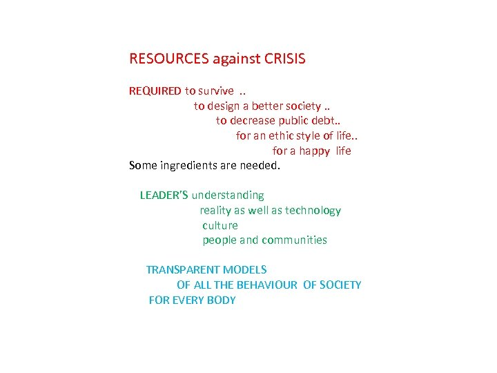 RESOURCES against CRISIS REQUIRED to survive . . to design a better society. .
