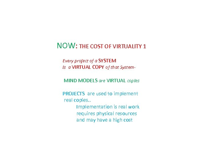 NOW: THE COST OF VIRTUALITY 1 Every project of a SYSTEM is a VIRTUAL