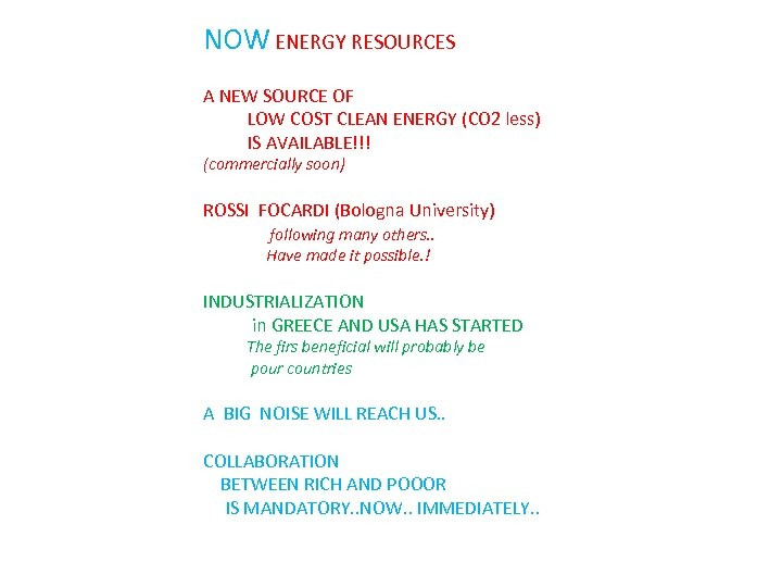 NOW ENERGY RESOURCES A NEW SOURCE OF LOW COST CLEAN ENERGY (CO 2 less)