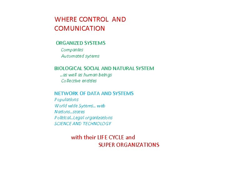 WHERE CONTROL AND COMUNICATION ORGANIZED SYSTEMS Companies Automated sytems BIOLOGICAL SOCIAL AND NATURAL SYSTEM