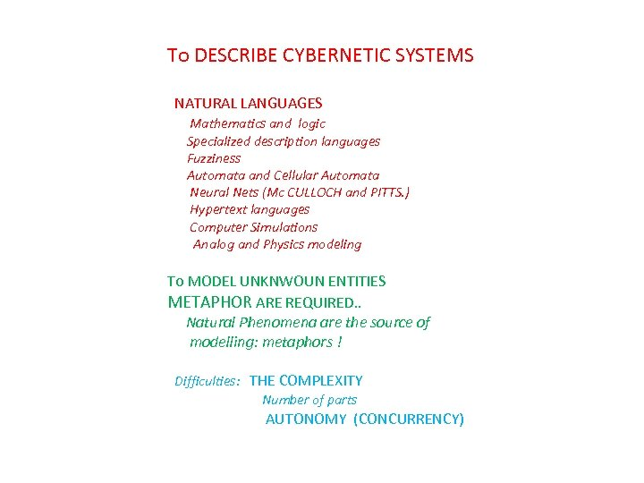 To DESCRIBE CYBERNETIC SYSTEMS NATURAL LANGUAGES Mathematics and logic Specialized description languages Fuzziness Automata