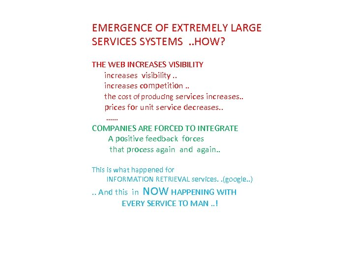 EMERGENCE OF EXTREMELY LARGE SERVICES SYSTEMS . . HOW? THE WEB INCREASES VISIBILITY increases