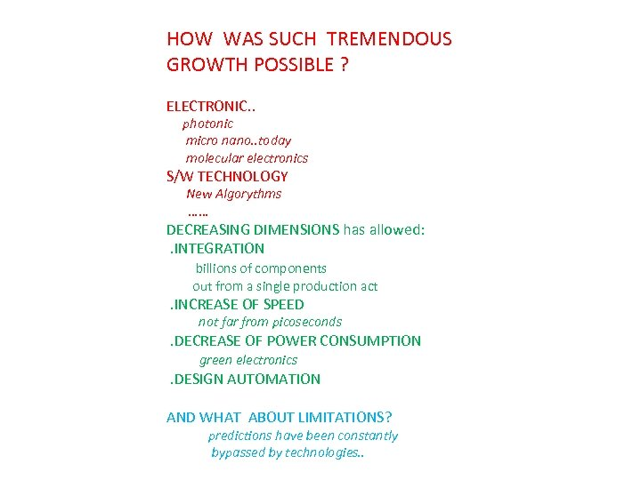 HOW WAS SUCH TREMENDOUS GROWTH POSSIBLE ? ELECTRONIC. . photonic micro nano. . today