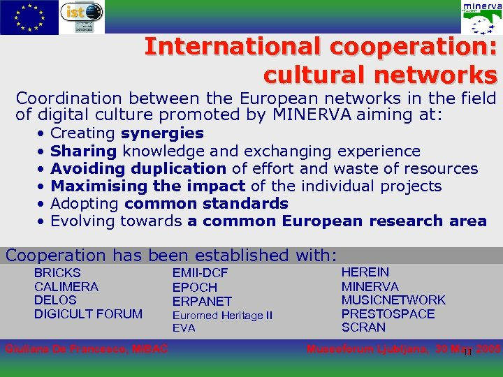 International cooperation: cultural networks Coordination between the European networks in the field of digital