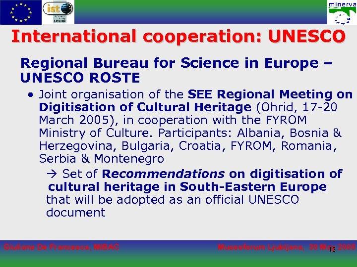 International cooperation: UNESCO Regional Bureau for Science in Europe – UNESCO ROSTE • Joint