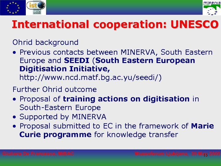 International cooperation: UNESCO Ohrid background • Previous contacts between MINERVA, South Eastern Europe and