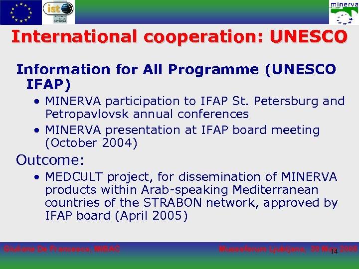 International cooperation: UNESCO Information for All Programme (UNESCO IFAP) • MINERVA participation to IFAP