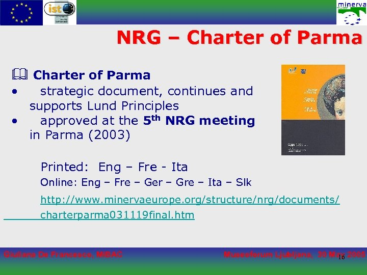 NRG – Charter of Parma • strategic document, continues and supports Lund Principles •