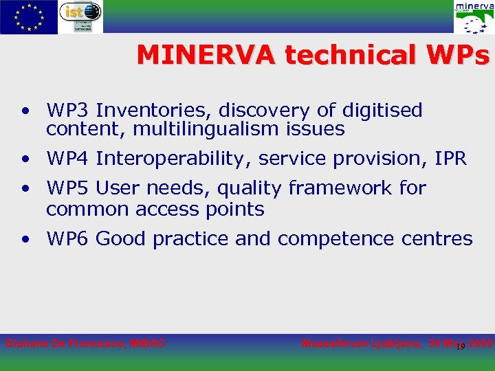 MINERVA technical WPs • WP 3 Inventories, discovery of digitised content, multilingualism issues •