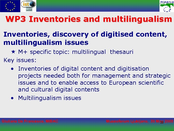 WP 3 Inventories and multilingualism Inventories, discovery of digitised content, multilingualism issues « M+