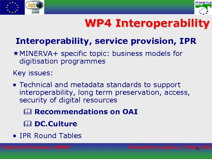 WP 4 Interoperability, service provision, IPR «MINERVA+ specific topic: business models for digitisation programmes
