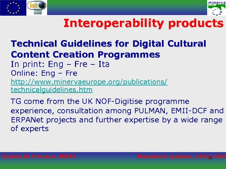 Interoperability products Technical Guidelines for Digital Cultural Content Creation Programmes In print: Eng –