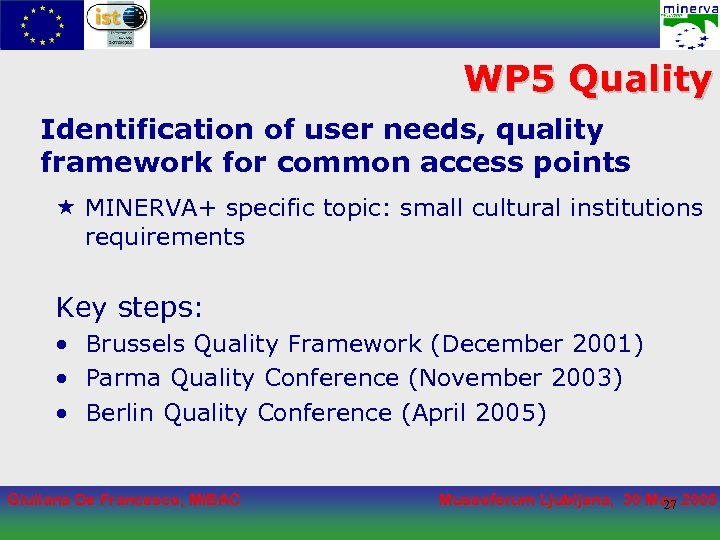 WP 5 Quality Identification of user needs, quality framework for common access points «