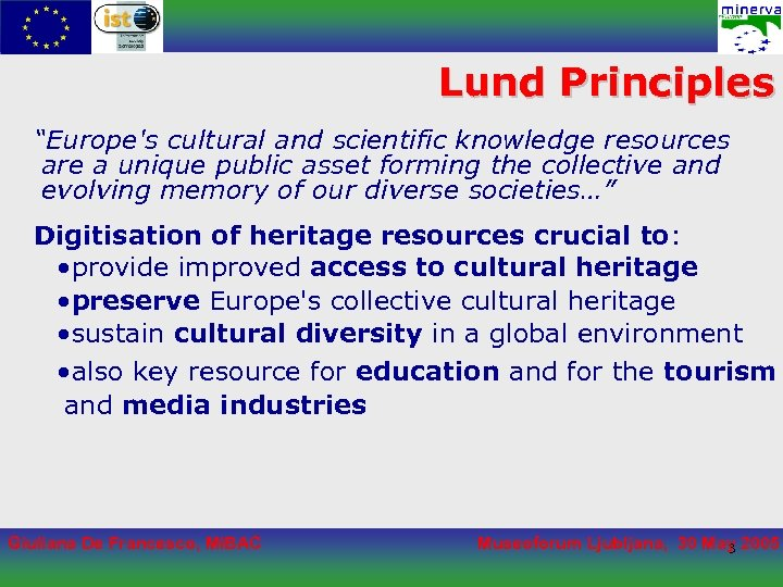 """Lund Principles """"Europe's cultural and scientific knowledge resources are a unique public asset forming"""