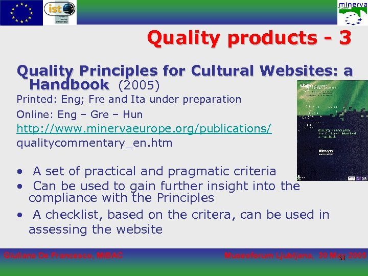 Quality products - 3 Quality Principles for Cultural Websites: a Handbook (2005) Printed: Eng;