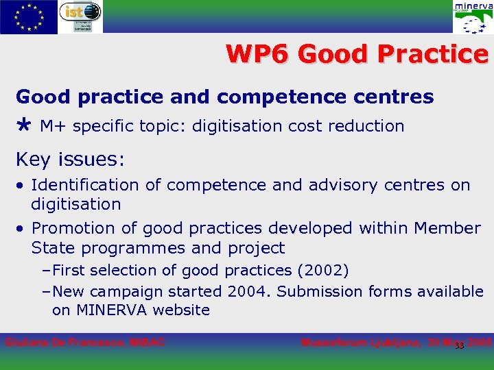 WP 6 Good Practice Good practice and competence centres Ø M+ specific topic: digitisation
