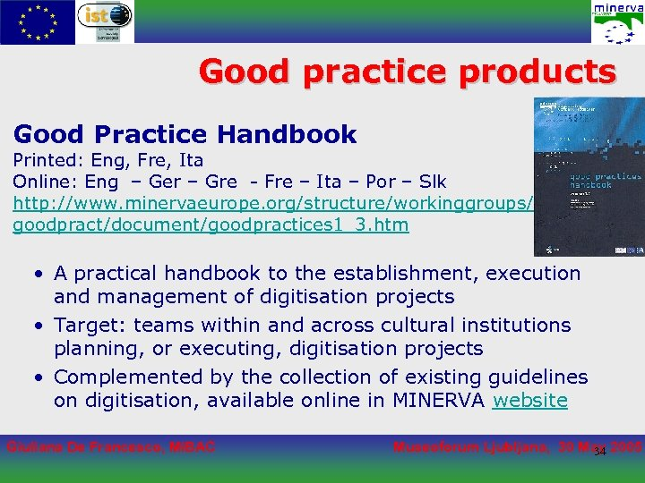 Good practice products Good Practice Handbook Printed: Eng, Fre, Ita Online: Eng – Ger