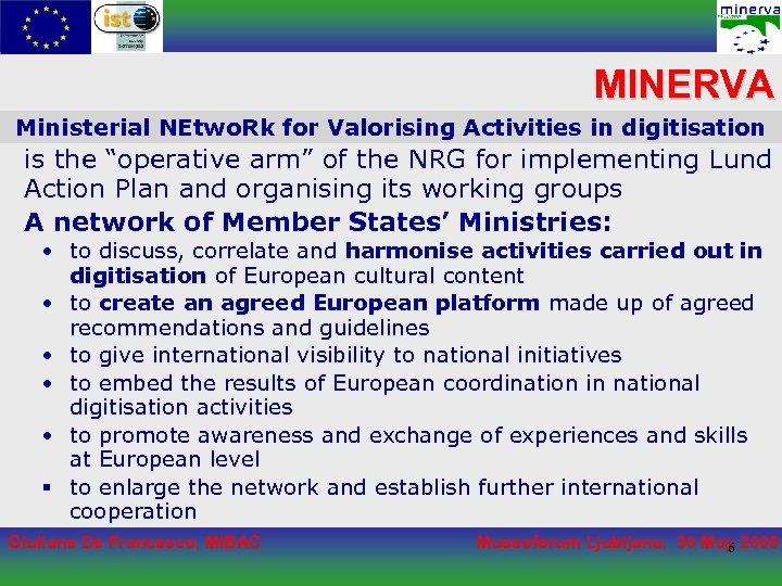 """MINERVA Ministerial NEtwo. Rk for Valorising Activities in digitisation is the """"operative arm"""" of"""