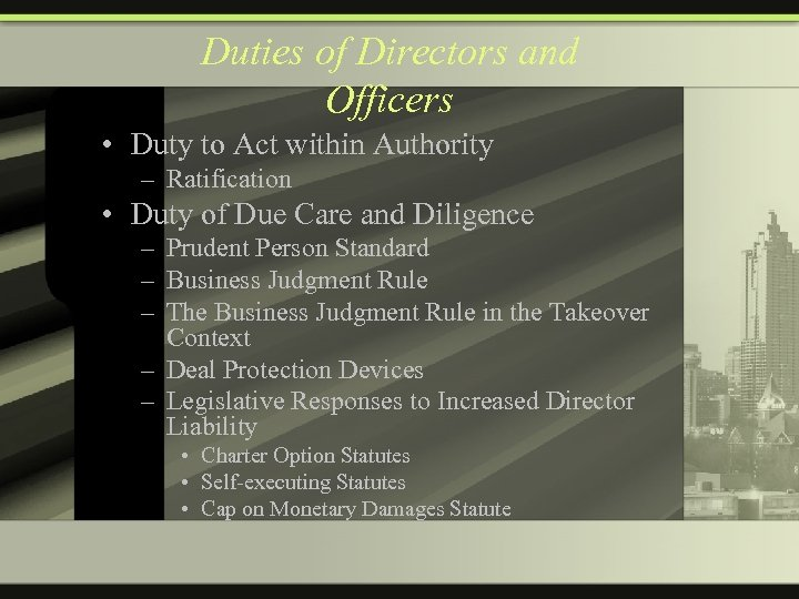 Duties of Directors and Officers • Duty to Act within Authority – Ratification •