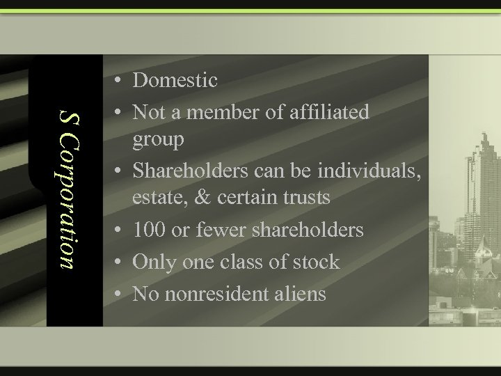 S Corporation • Domestic • Not a member of affiliated group • Shareholders can