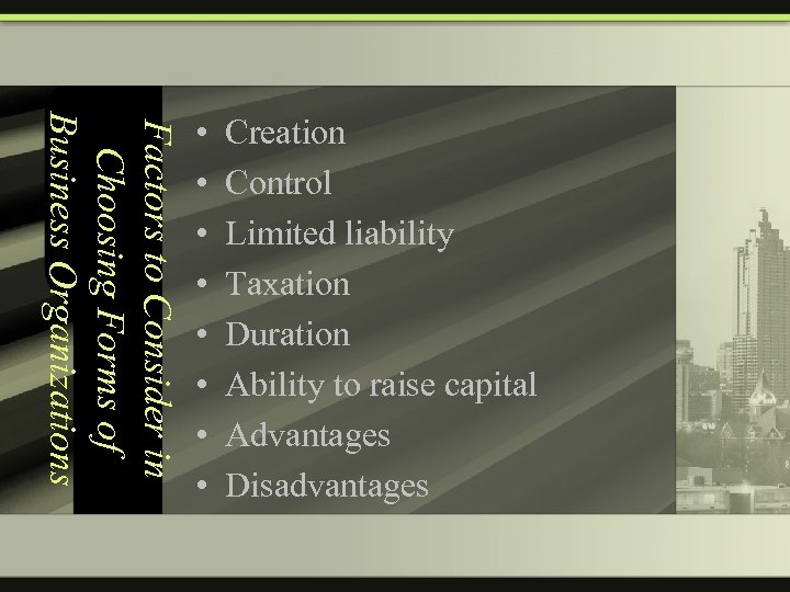 Factors to Consider in Choosing Forms of Business Organizations • • Creation Control Limited