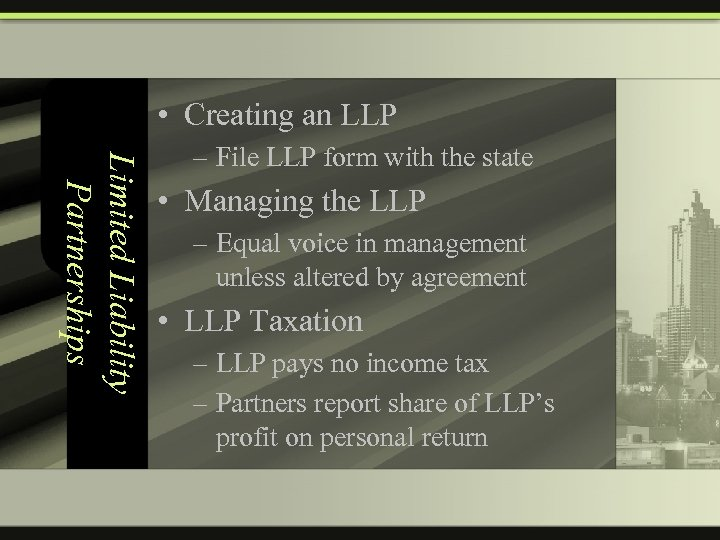 • Creating an LLP Limited Liability Partnerships – File LLP form with the