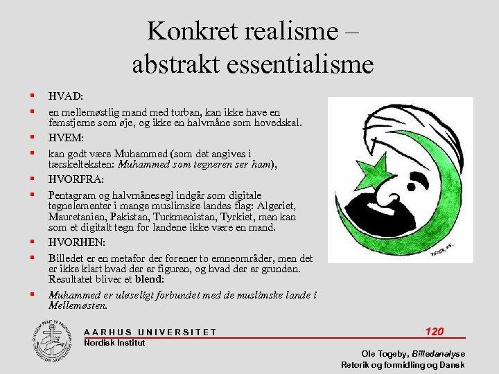 Konkret realisme – abstrakt essentialisme HVAD: en mellemøstlig mand med turban, kan ikke have