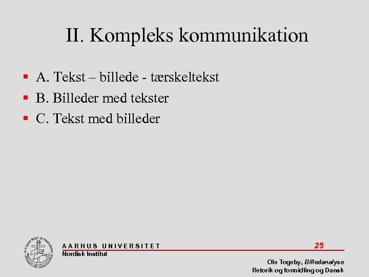 II. Kompleks kommunikation A. Tekst – billede - tærskeltekst B. Billeder med tekster C.