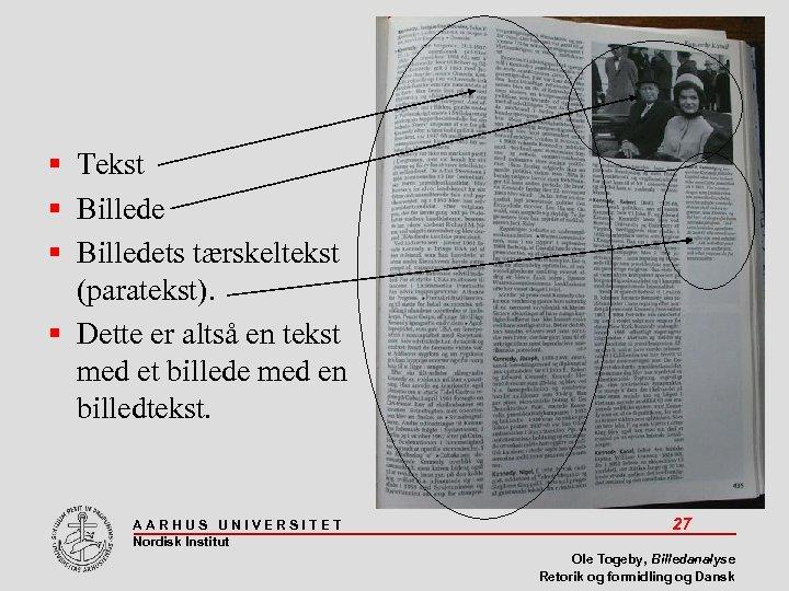 Tekst Billedets tærskeltekst (paratekst). Dette er altså en tekst med et billede med