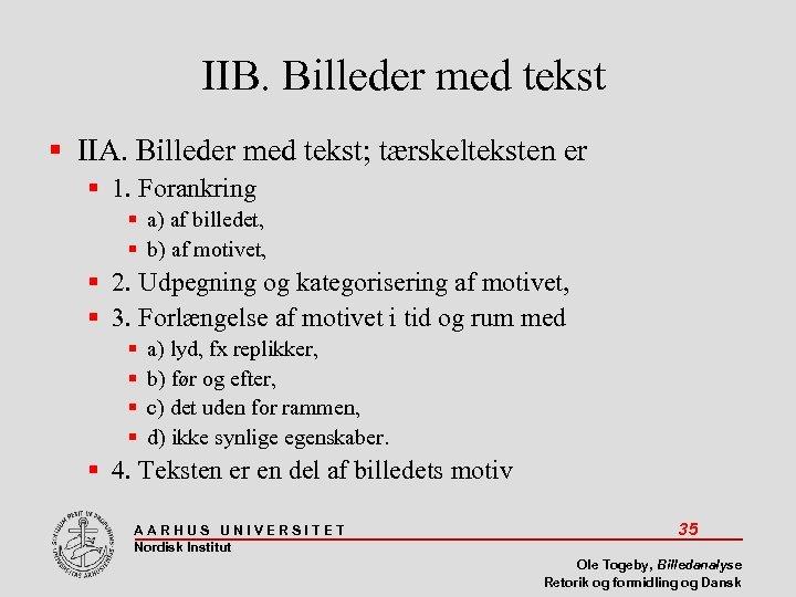 IIB. Billeder med tekst IIA. Billeder med tekst; tærskelteksten er 1. Forankring a) af