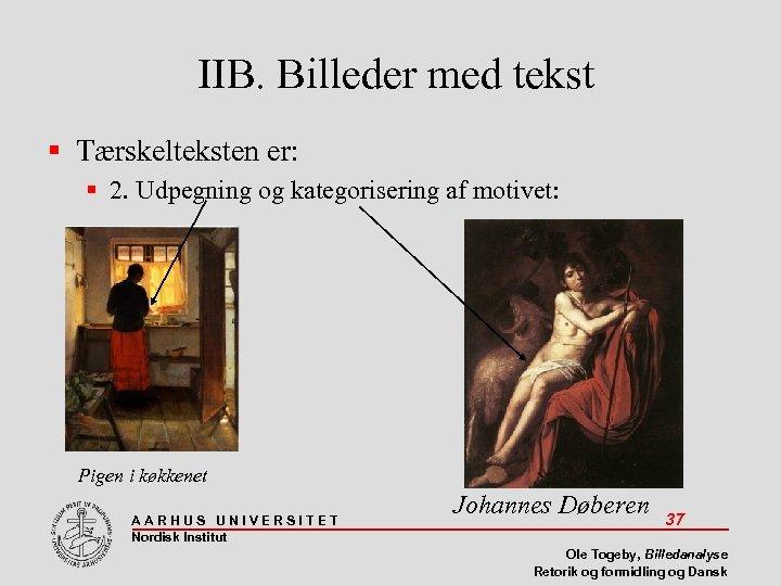 IIB. Billeder med tekst Tærskelteksten er: 2. Udpegning og kategorisering af motivet: Pigen i