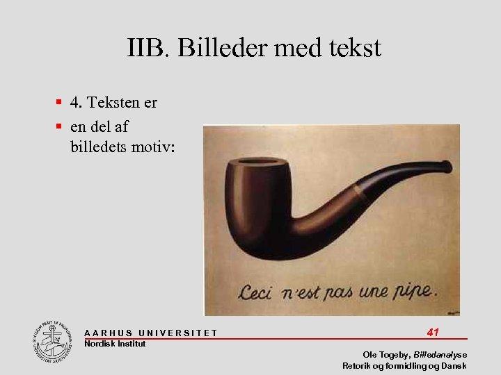 IIB. Billeder med tekst 4. Teksten er en del af billedets motiv: AARHUS UNIVERSITET