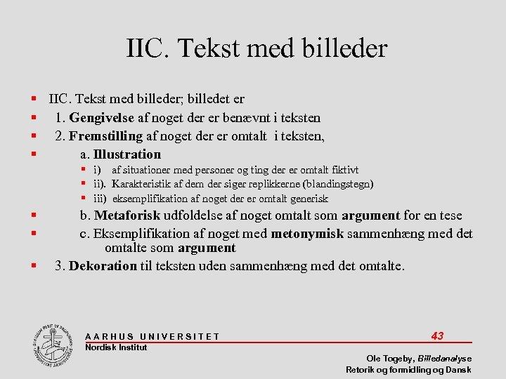 IIC. Tekst med billeder IIC. Tekst med billeder; billedet er 1. Gengivelse af noget