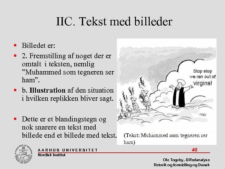 IIC. Tekst med billeder Billedet er: 2. Fremstilling af noget der er omtalt i