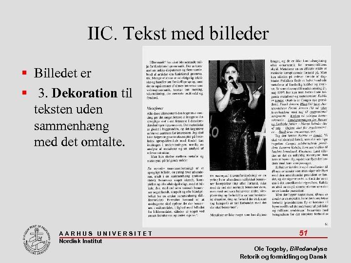 IIC. Tekst med billeder Billedet er 3. Dekoration til teksten uden sammenhæng med det