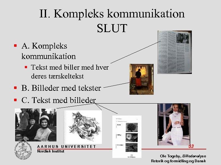 II. Kompleks kommunikation SLUT A. Kompleks kommunikation Tekst med biller med hver deres tærskeltekst