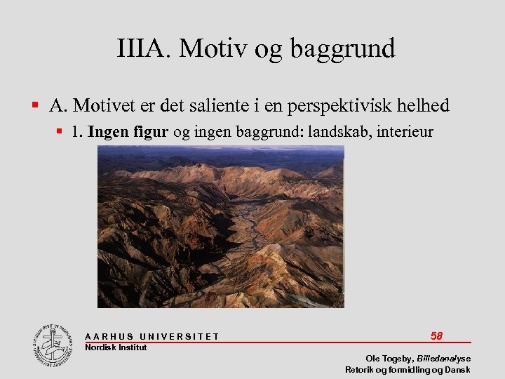 IIIA. Motiv og baggrund A. Motivet er det saliente i en perspektivisk helhed 1.