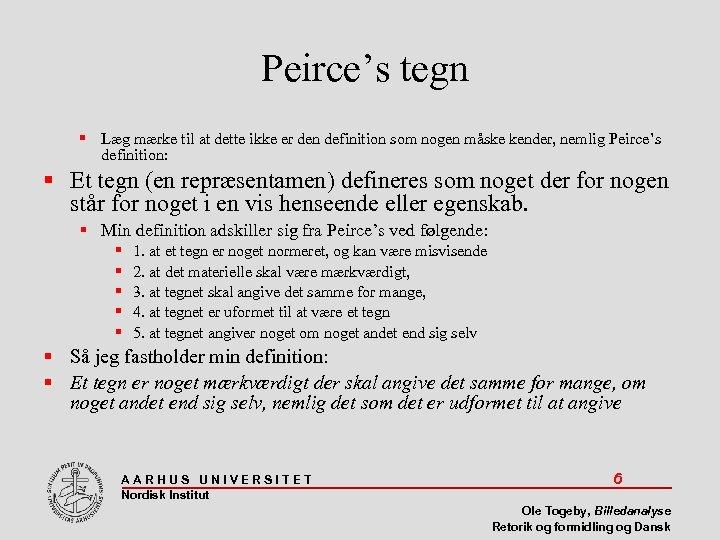 Peirce's tegn Læg mærke til at dette ikke er den definition som nogen måske